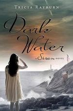 Dark Water : A Siren Novel - Tricia Rayburn