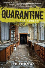 Quarantine #1 : The Loners - Lex Thomas