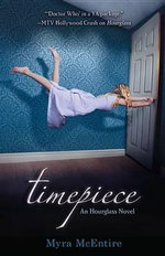 Timepiece : An Hourglass Novel - Myra McEntire