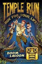 Temple Run Book Two Run for Your Life : Doom Lagoon - To Be Announced