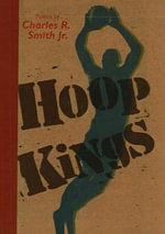 Hoop Kings : A History of the Continental Marines in the Americ... - Charles R Smith, Jr.
