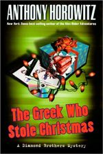 The Greek Who Stole Christmas : Diamond Brothers Series : Book 7 - Anthony Horowitz
