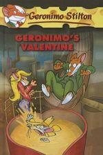 Geronimo's Valentine : Geronimo Stilton - Elizabeth Winthrop