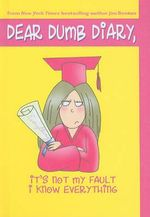 It's Not My Fault I Know Everything : Dear Dumb Diary Series : Book 8 - Jamie Kelly