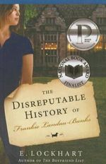 The Disreputable History of Frankie Landau-Banks - E Lockhart