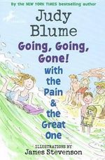 Going, Going, Gone! with the Pain & the Great One - Judy Blume