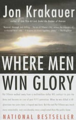 Where Men Win Glory : The Odyssey of Pat Tillman - Jon Krakauer