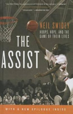 The Assist : Hoops, Hope, and the Game of Their Lives - Neil Swidey