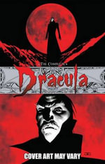 The Complete Dracula : Daughter of Dracula - Leah Moore