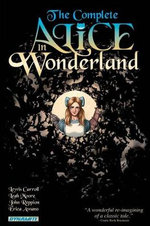 Complete Alice in Wonderland : Alice's Adventures v. 1 - Leah Moore