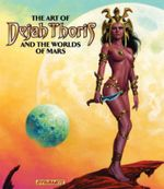 Art of Dejah Thoris and the Worlds of Mars - Robert Greenberger