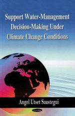 Support Water-Management Decision-Making under Climate Change Conditions - Angel Utset Suastegui