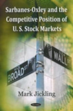 Sarbanes-Oxley and the Competitive Position of U. S. Stock Markets - Mark Jickling
