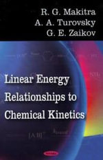 Linear Energy Relationships to Chemical Kinetics - R.G. Makitra