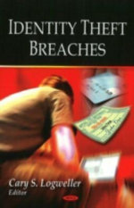 Identity Theft Breaches : Consumer Cooperation in Europe, North America, and...