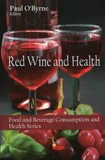 Red Wine and Health - Paul O'Byrne