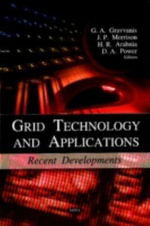 Grid Technology and Applications : Recent Developments : IFIP 20th World Computer Congress, Tc 10 Working C...