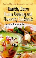 Healthy Down Home Cooking & Diversity Cookbook - National Cancer Institute