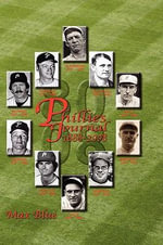 Phillies Journal 1888-2008 : History of Baseball Phillies in Prose and Limerick - Max Blue
