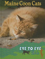Maine Coon Cats : Eye to Eye With Cats - Lynn M. Stone