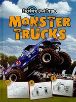 Monster Trucks : Explore and Draw - Ann Becker
