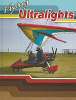 Flying Ultralights : Action Sports - Joanne Mattern