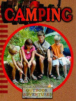 Camping : Outdoor Adventures - Julie K Lundgren