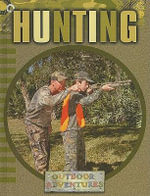 Hunting : Outdoor Adventures - Julie K Lundgren