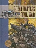 Great Battles of the Civil War - Katie Marsico