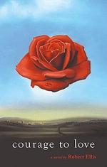 Courage to Love - Robert Ellis