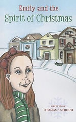 Emily and the Spirit of Christmas - Thomas P Stroud