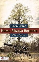 Home Always Beckons : A New Sunrise - Lana Lynne