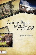 Going Back to Africa - John A Nelson