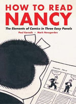 How to Read Nancy : The Elements of Comics in Three Easy Panels - Mark Newgarden