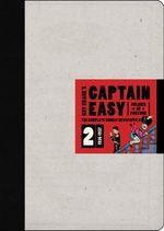 Captain Easy: v. 2 : The Complete Sunday Newspaper Strips - Roy Crane