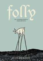 Folly : The Consequences of Indiscretion - Hans Rickheit
