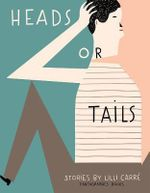 Heads Or Tails - Lilli Carre