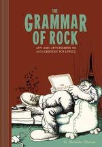 The Grammar Of Rock : Art and Artlessness - Alexander Theroux
