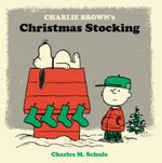Charlie Brown's Christmas Stocking - Charles M. Schulz