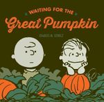 Waiting for the Great Pumpkin - Charles M. Schulz