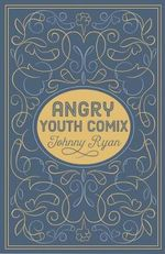 Angry Youth Comics - Johnny Ryan
