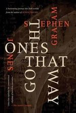 The Ones That Got Away - Stephen Graham Jones
