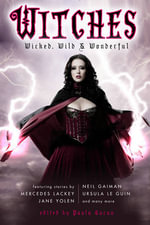 Witches : Wicked, Wild & Wonderful - Mercedes Lackey