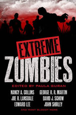 Extreme Zombies - John Shirley