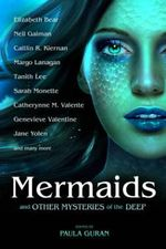 Mermaids and Other Mysteries of the Deep - Caitlin R. Kiernan