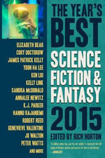The Year's Best Science Fiction & Fantasy 2015 - Rich Horton