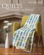 Quilts Made Modern :  10 Projects, Keys for Success with Color & Design, from the Funquilts Studio - Weeks Ringle