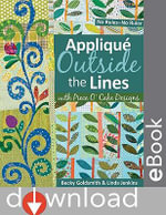 Applique Outside Lines with Piece O' Cake Designs : No Rules-No Ruler - Becky Goldsmith