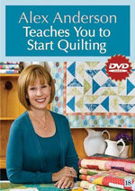 Alex Anderson Teaches You to Start Quilting - Alex Anderson