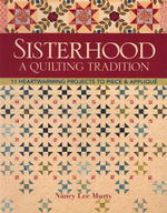 Sisterhood - A Quilting Tradition : 11 Heartwarming Projects to Piece & Applique - Nancy Lee Murty